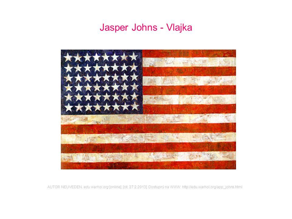 Jasper Johns - Vlajka AUTOR NEUVEDEN. edu.warhol.org [online].